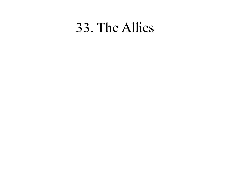 33. The Allies