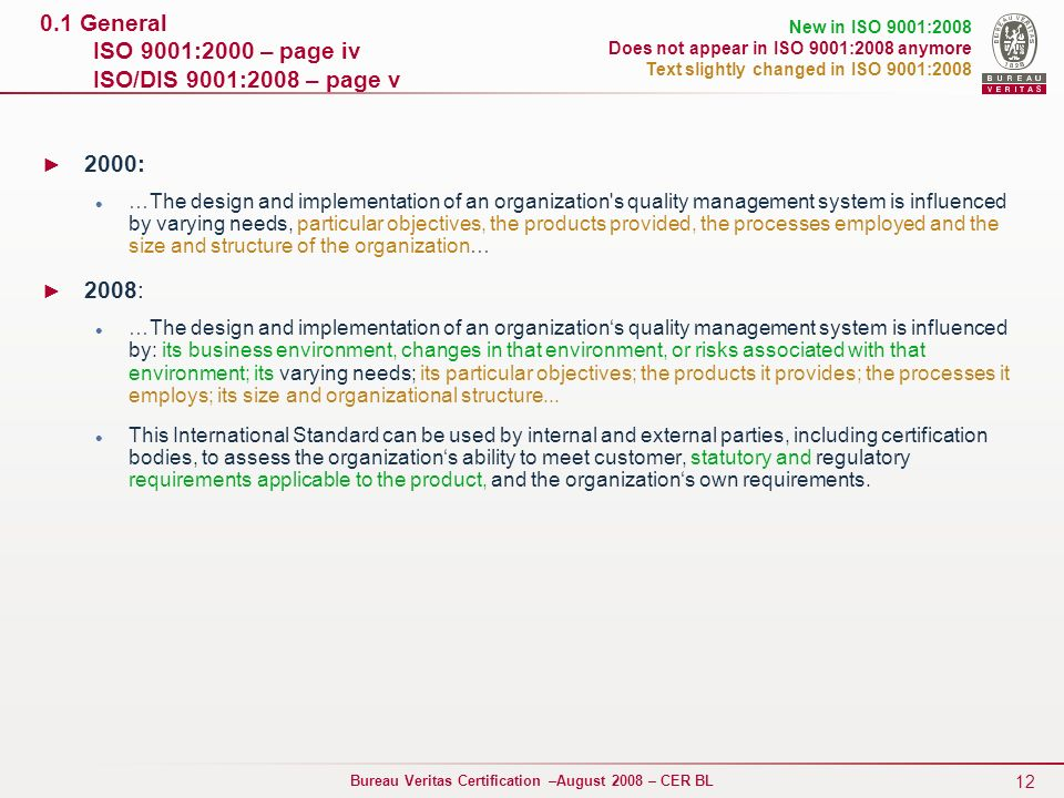 0.1 General ISO 9001:2000 – page iv ISO/DIS 9001:2008 – page v