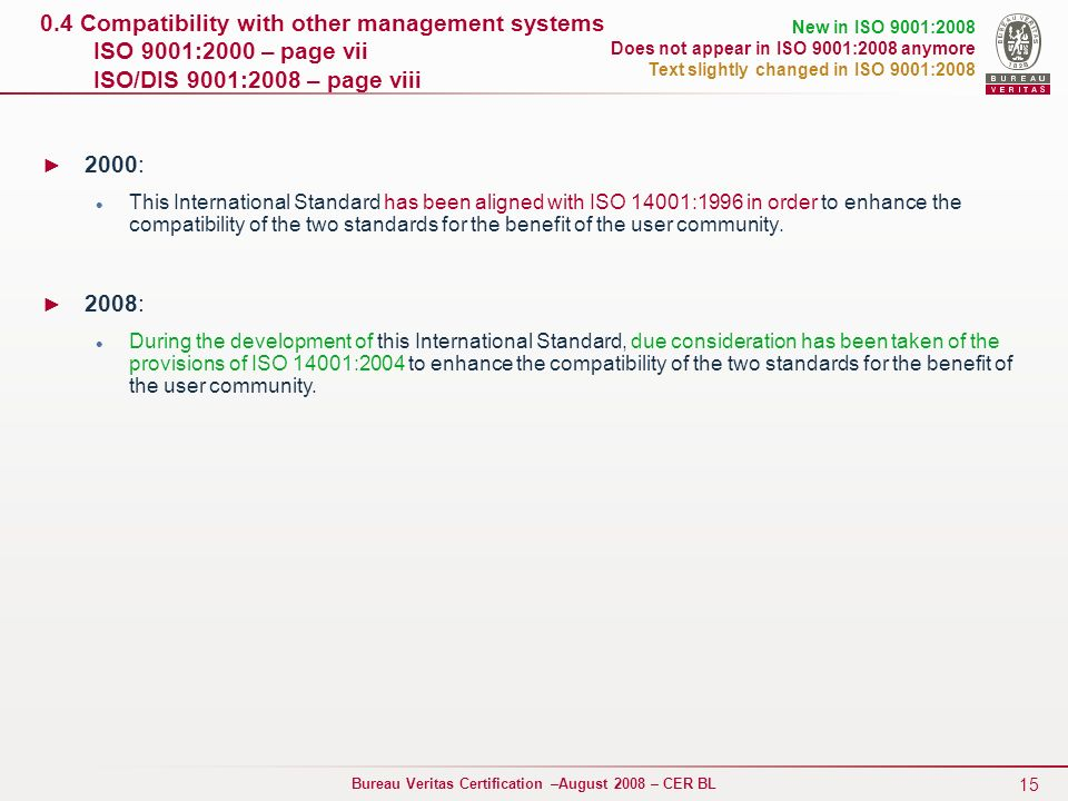 0.4 Compatibility with other management systems ISO 9001:2000 – page vii ISO/DIS 9001:2008 – page viii