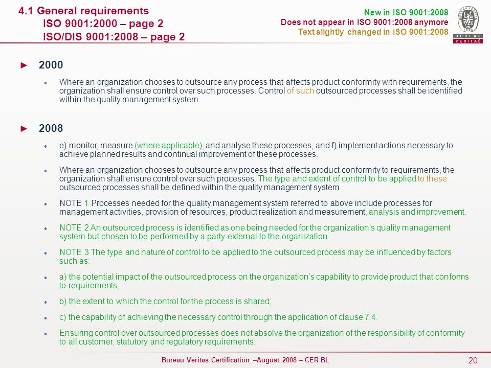 4.1 General requirements ISO 9001:2000 – page 2 ISO/DIS 9001:2008 – page 2