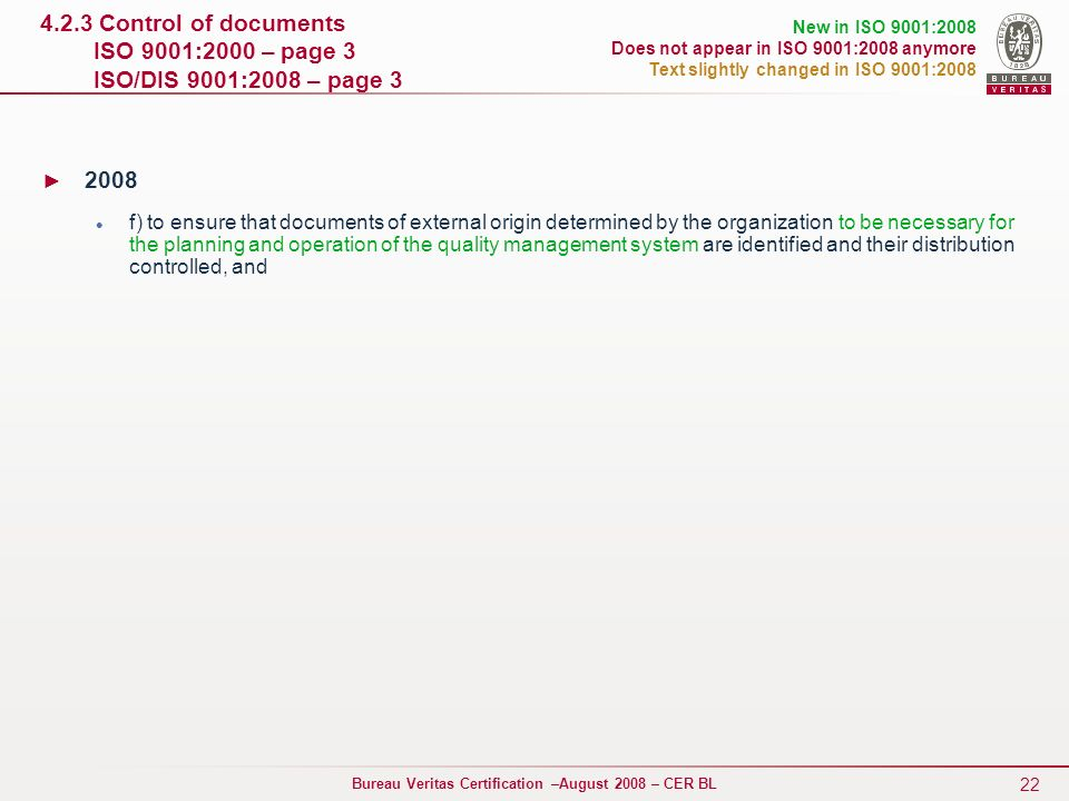 4.2.3 Control of documents ISO 9001:2000 – page 3 ISO/DIS 9001:2008 – page 3