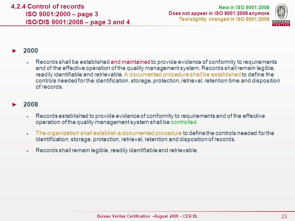 4.2.4 Control of records ISO 9001:2000 – page 3 ISO/DIS 9001:2008 – page 3 and 4