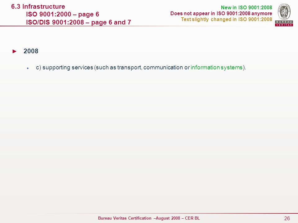 6.3 Infrastructure ISO 9001:2000 – page 6 ISO/DIS 9001:2008 – page 6 and 7