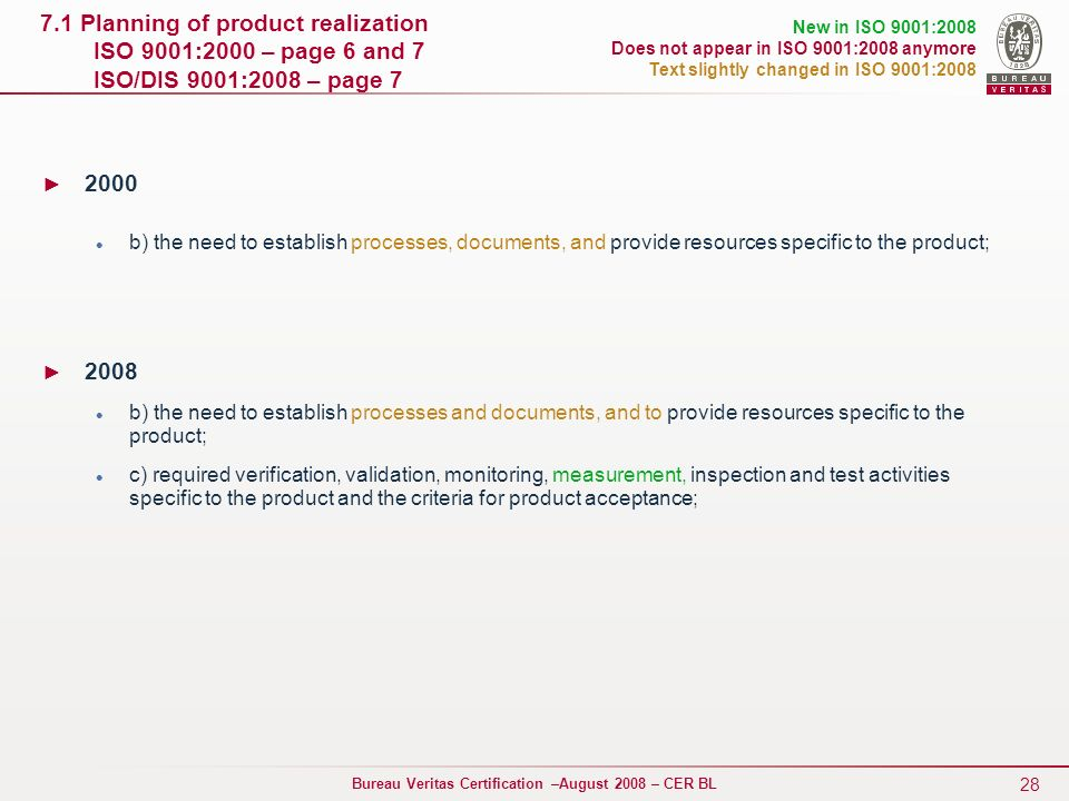 7.1 Planning of product realization ISO 9001:2000 – page 6 and 7 ISO/DIS 9001:2008 – page 7
