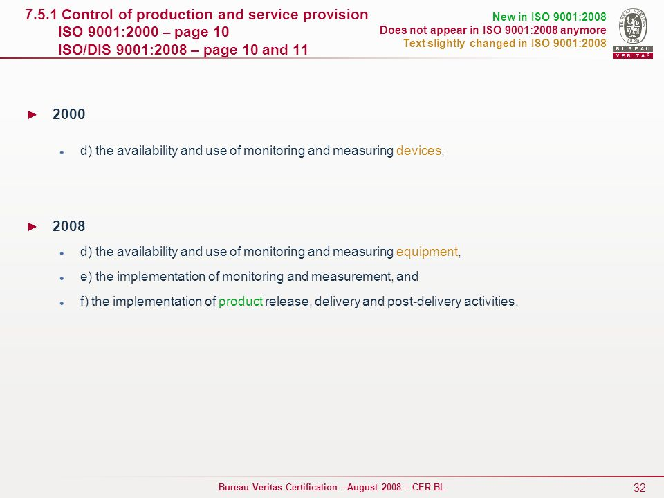 7.5.1 Control of production and service provision ISO 9001:2000 – page 10 ISO/DIS 9001:2008 – page 10 and 11