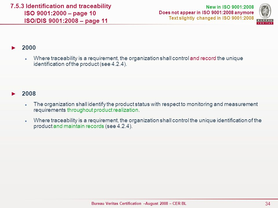 7.5.3 Identification and traceability ISO 9001:2000 – page 10 ISO/DIS 9001:2008 – page 11