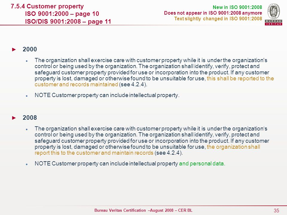 7.5.4 Customer property ISO 9001:2000 – page 10 ISO/DIS 9001:2008 – page 11