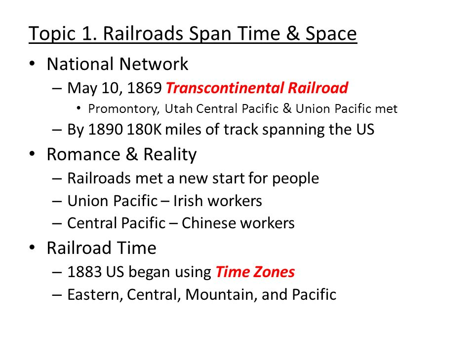 Topic 1. Railroads Span Time & Space