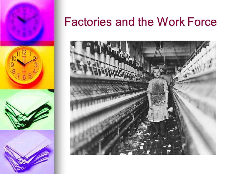 Factories and the Work Force