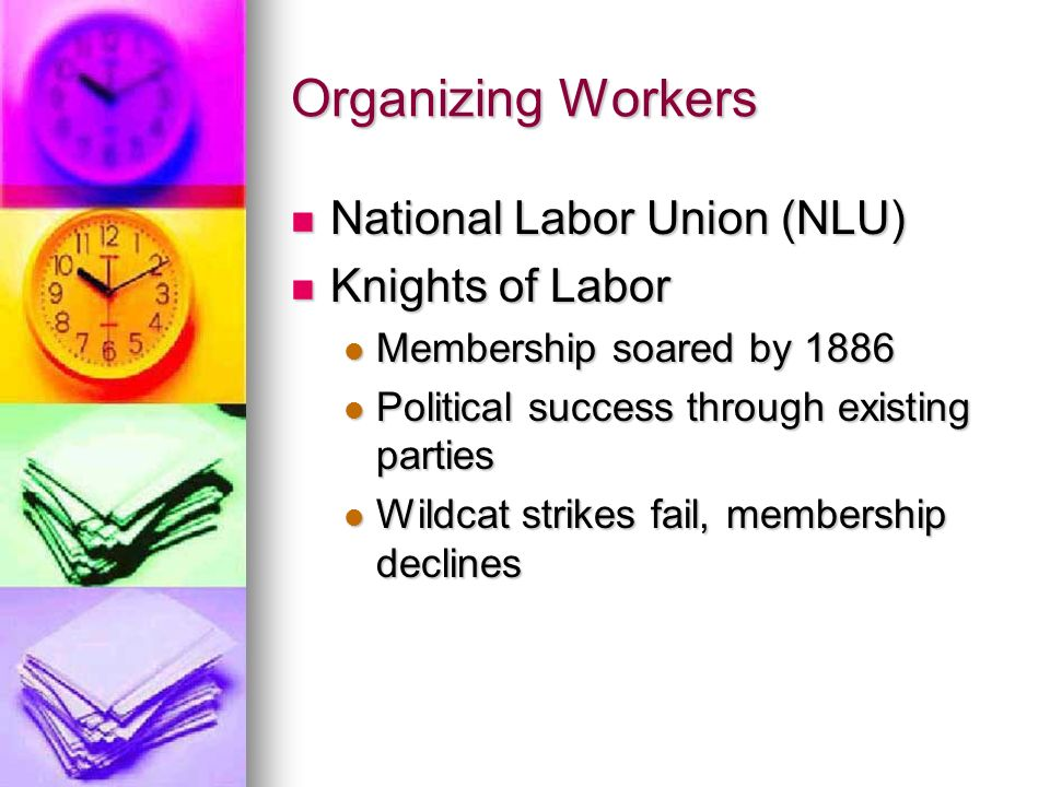 Organizing Workers National Labor Union (NLU) Knights of Labor