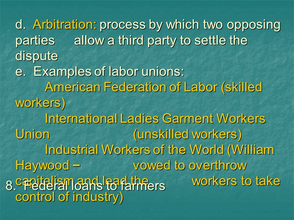 d. Arbitration: process by which two opposing parties