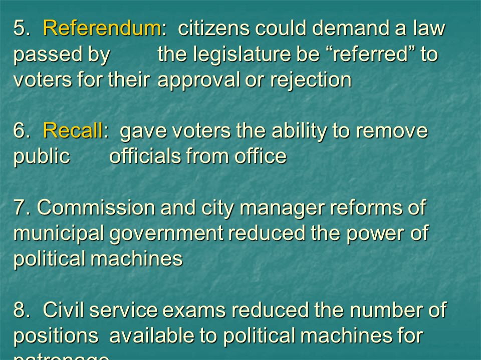 5. Referendum: citizens could demand a law passed by