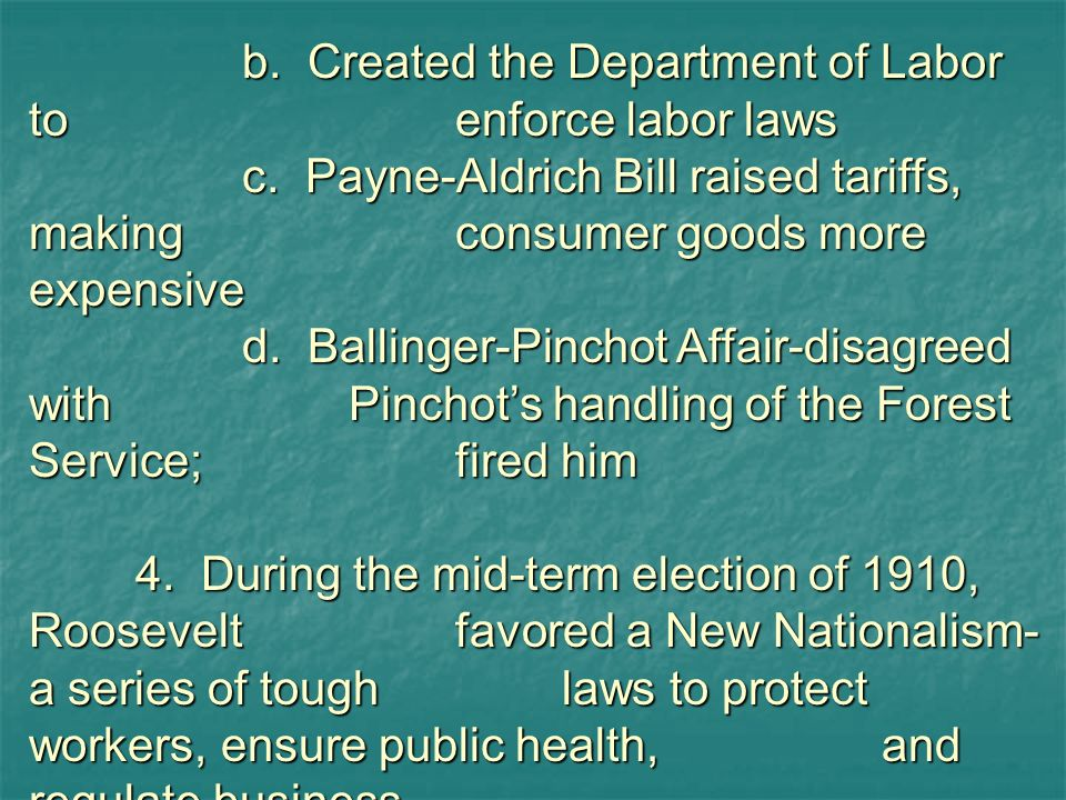 b. Created the Department of Labor to enforce labor laws
