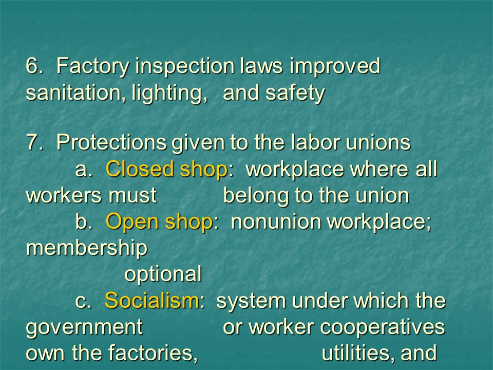 6. Factory inspection laws improved sanitation, lighting, and safety