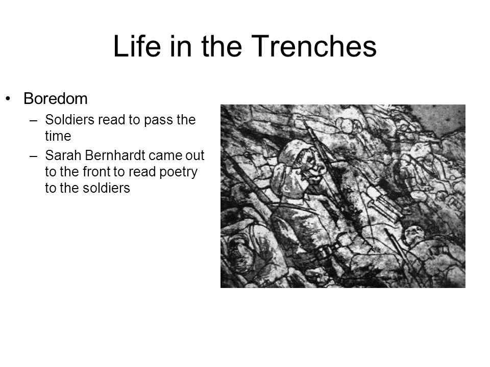 Life in the Trenches Boredom Soldiers read to pass the time