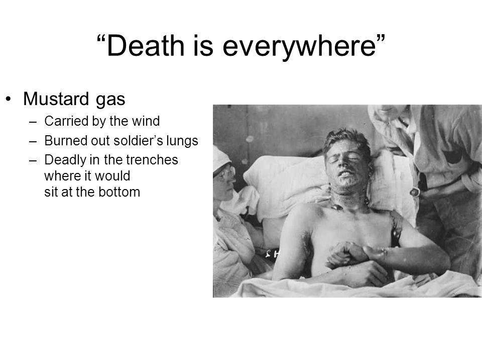 Death is everywhere Mustard gas Carried by the wind