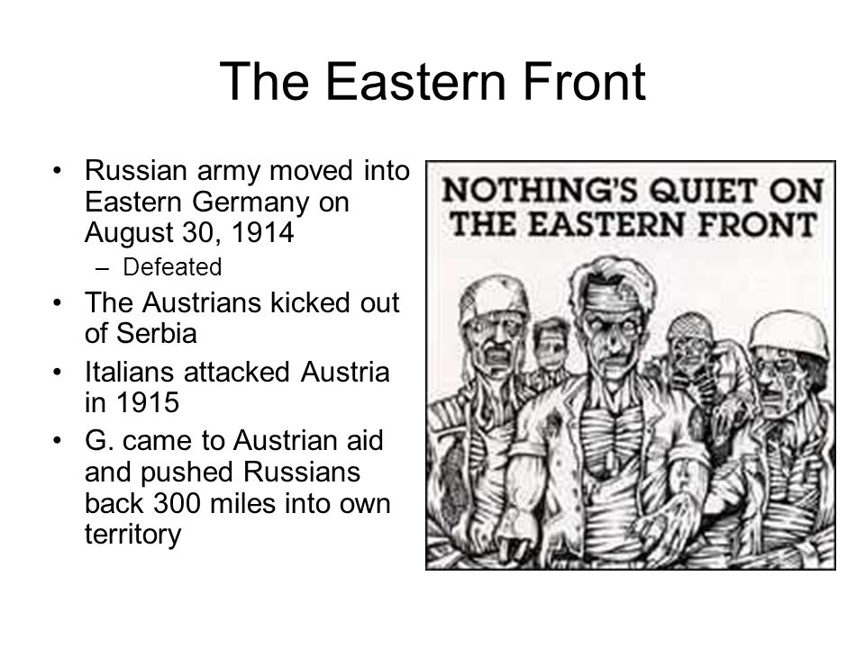 The Eastern Front Russian army moved into Eastern Germany on August 30, Defeated. The Austrians kicked out of Serbia.