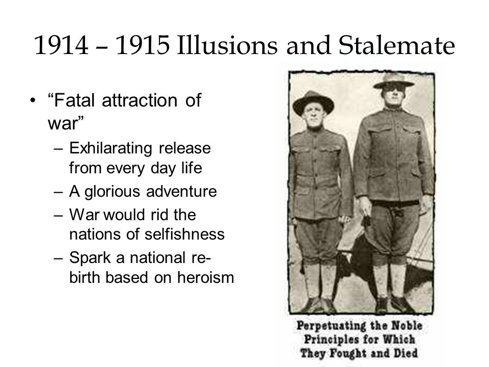 1914 – 1915 Illusions and Stalemate