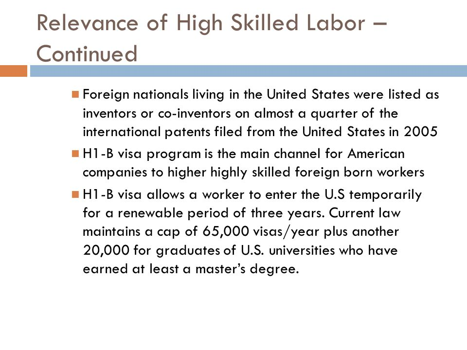 Relevance of High Skilled Labor – Continued