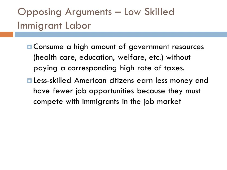 Opposing Arguments – Low Skilled Immigrant Labor