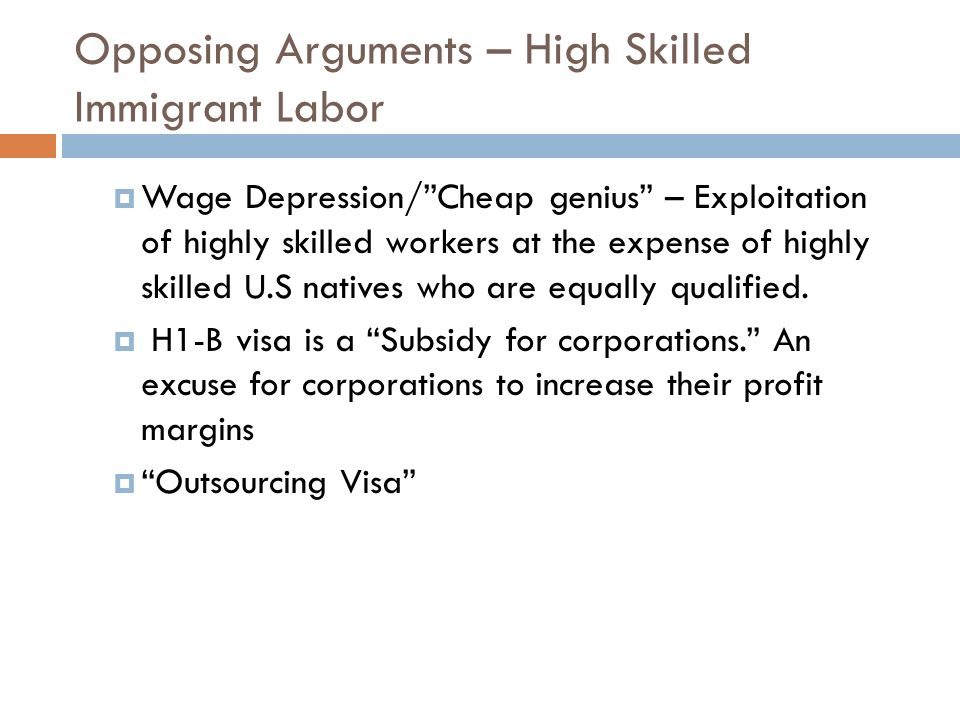 Opposing Arguments – High Skilled Immigrant Labor