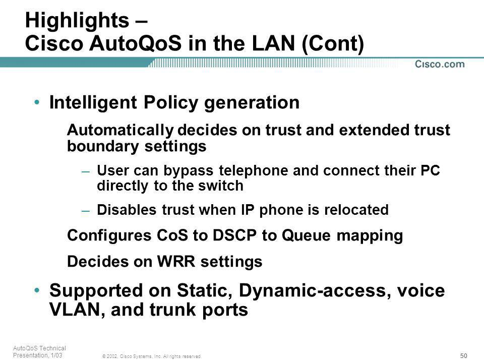 Highlights – Cisco AutoQoS in the LAN (Cont)