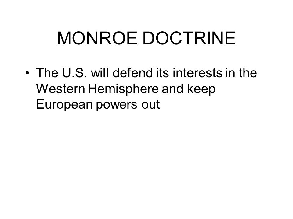 MONROE DOCTRINE The U.S.