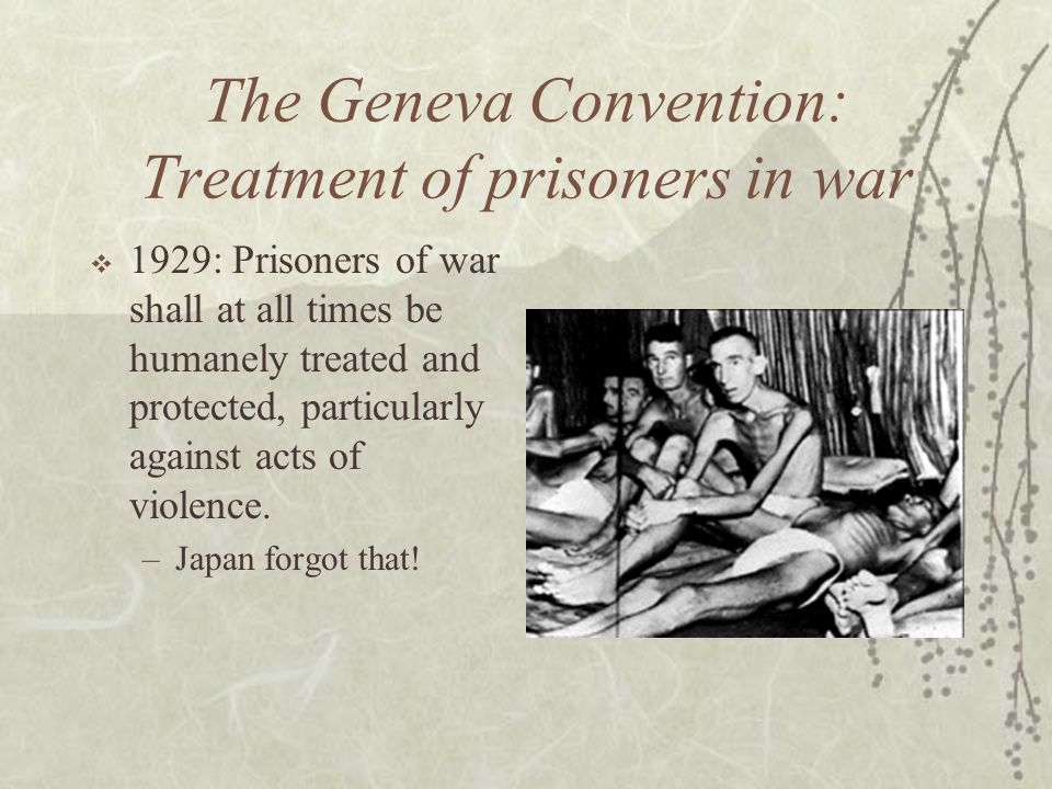 The Geneva Convention: Treatment of prisoners in war
