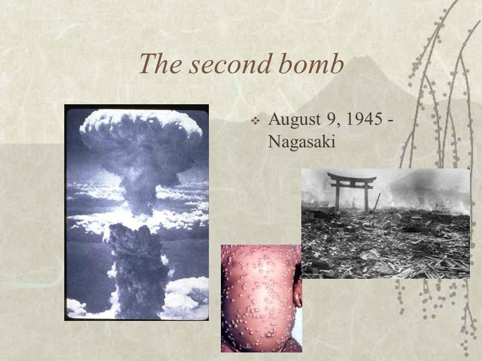 The second bomb August 9, Nagasaki