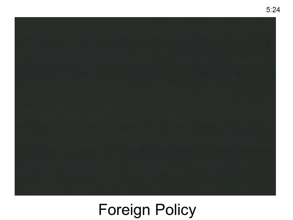 5:24 Foreign Policy