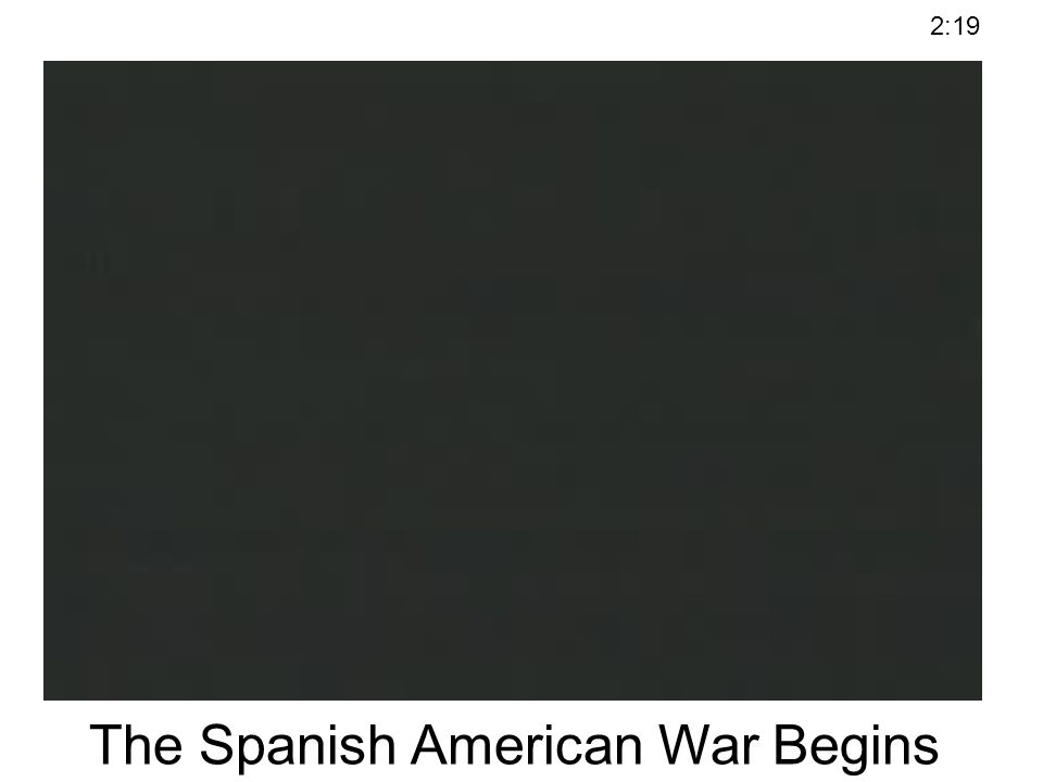 The Spanish American War Begins