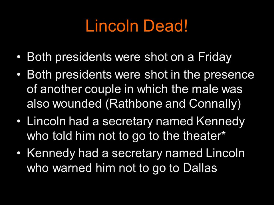 Lincoln Dead! Both presidents were shot on a Friday