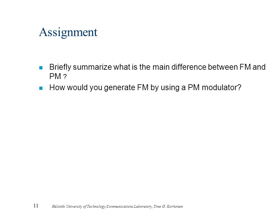 Assignment Briefly summarize what is the main difference between FM and PM .