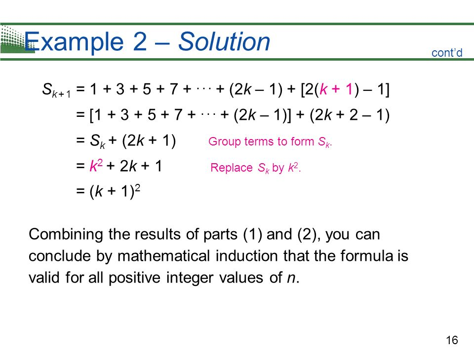 Example 2 – Solution cont'd. Sk + 1 = (2k – 1) + [2(k + 1) – 1] = [ (2k – 1)] + (2k + 2 – 1)