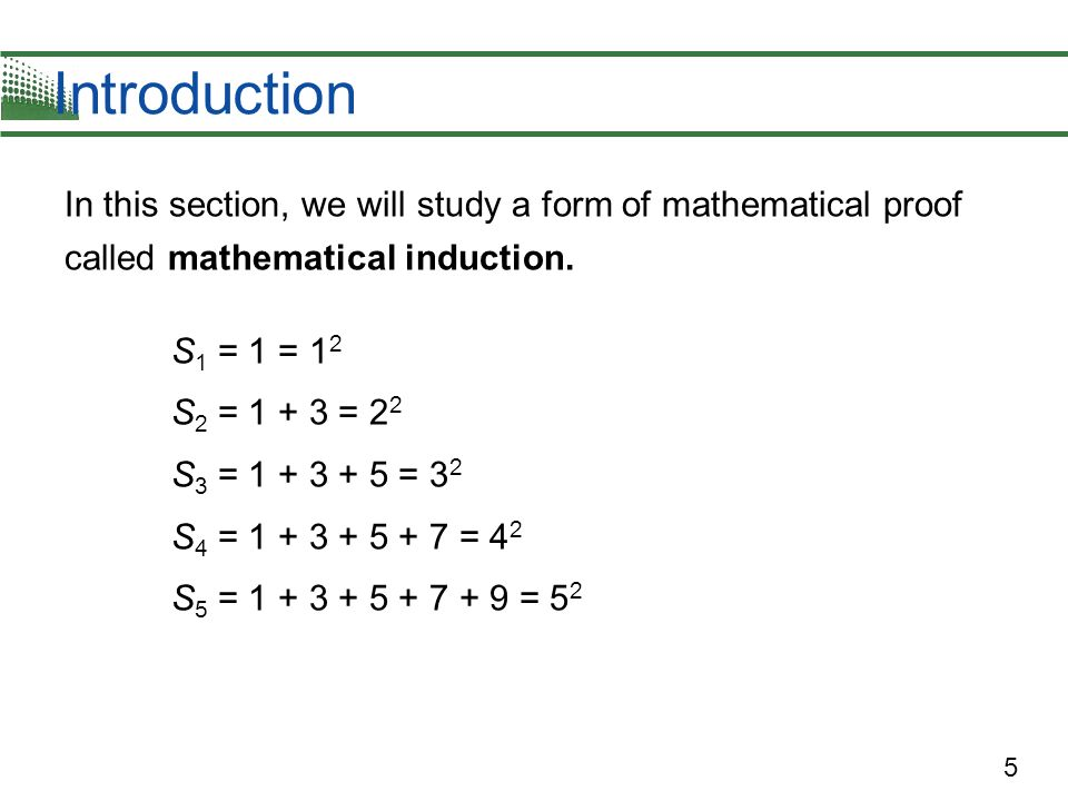 Introduction In this section, we will study a form of mathematical proof called mathematical induction.