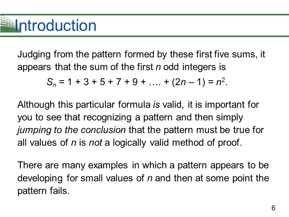 Introduction Judging from the pattern formed by these first five sums, it appears that the sum of the first n odd integers is.
