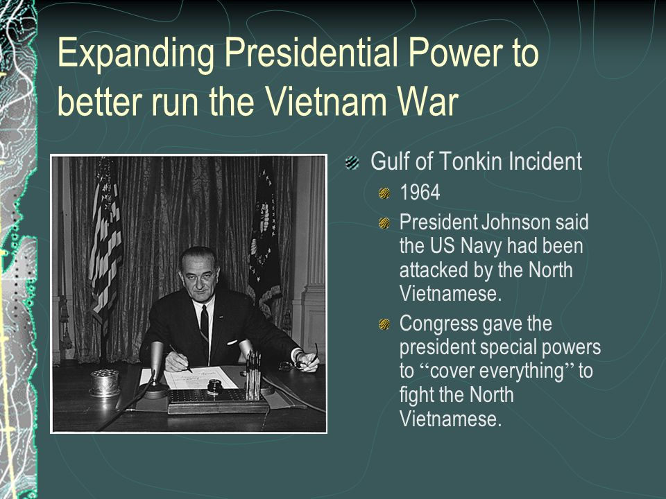 Expanding Presidential Power to better run the Vietnam War