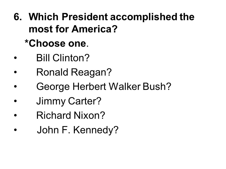 Which President accomplished the most for America