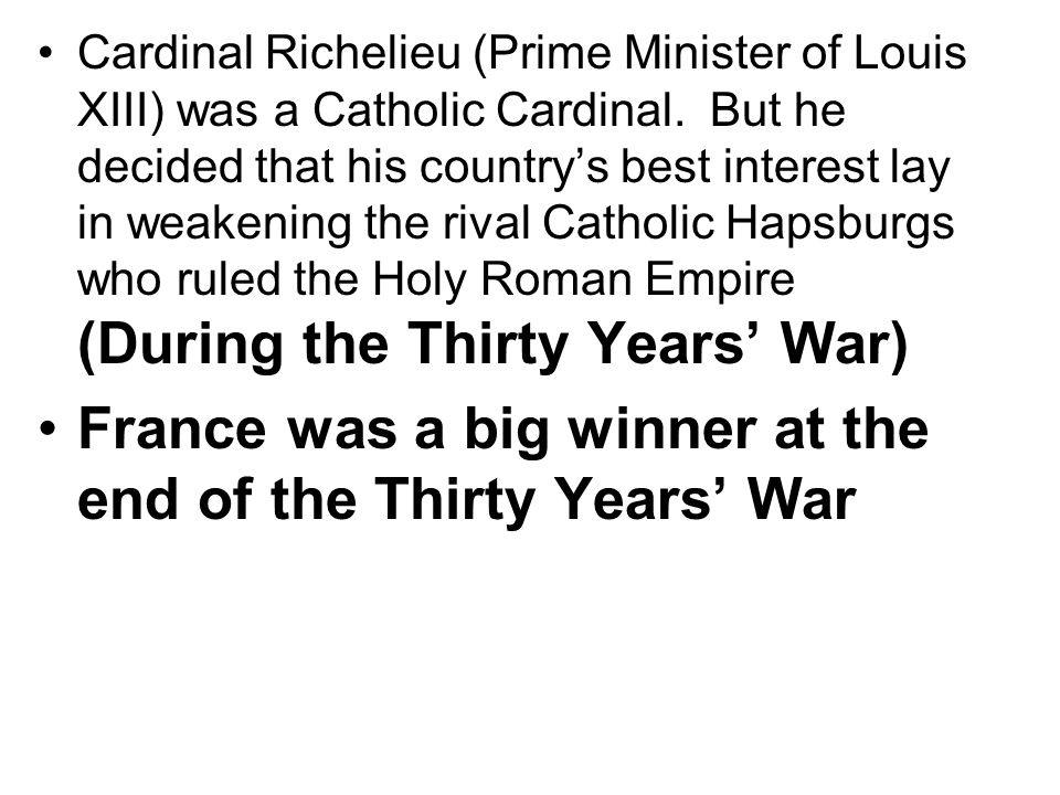 France was a big winner at the end of the Thirty Years' War
