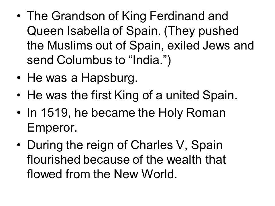 The Grandson of King Ferdinand and Queen Isabella of Spain