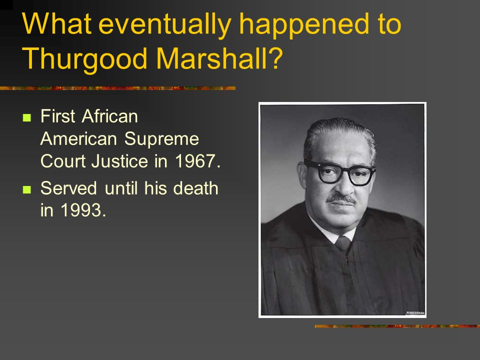 What eventually happened to Thurgood Marshall