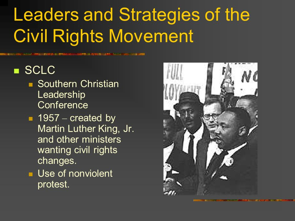 Leaders and Strategies of the Civil Rights Movement