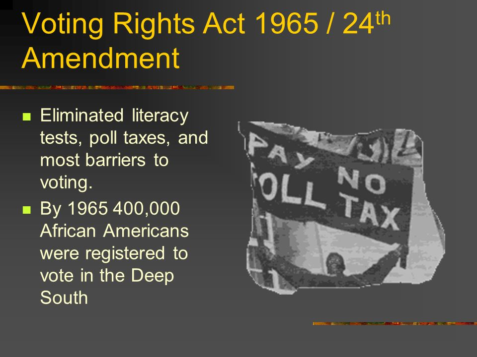 Voting Rights Act 1965 / 24th Amendment