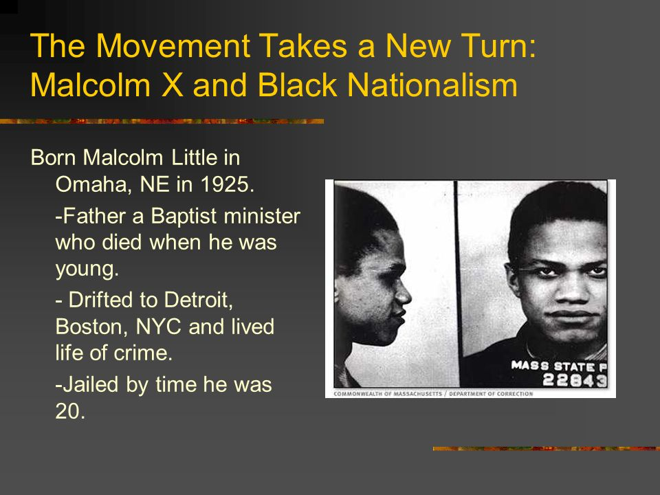 The Movement Takes a New Turn: Malcolm X and Black Nationalism
