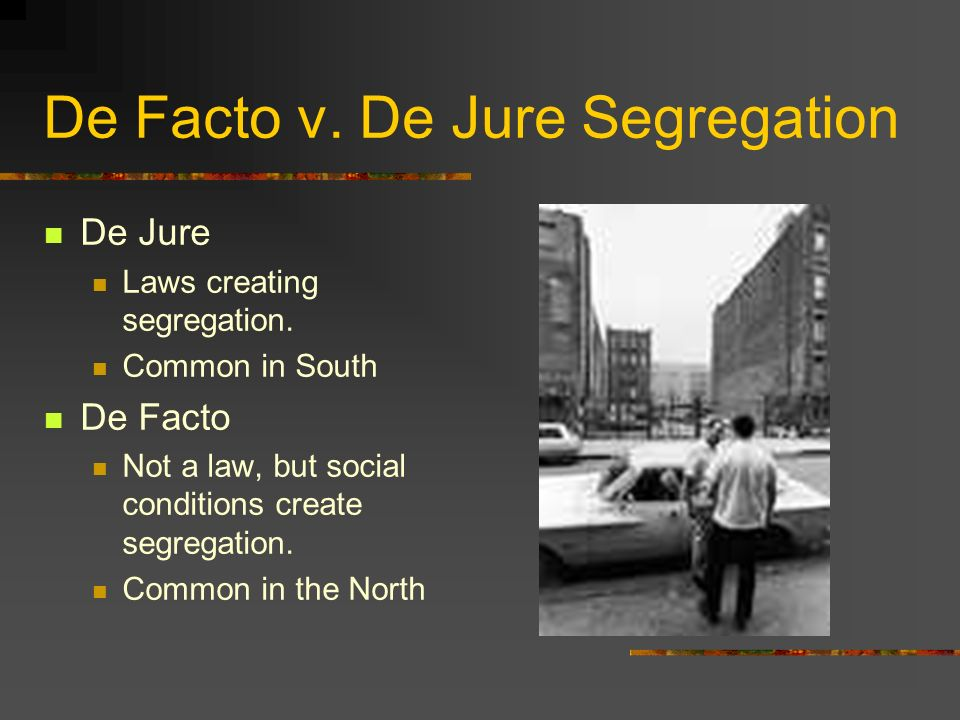 De Facto v. De Jure Segregation