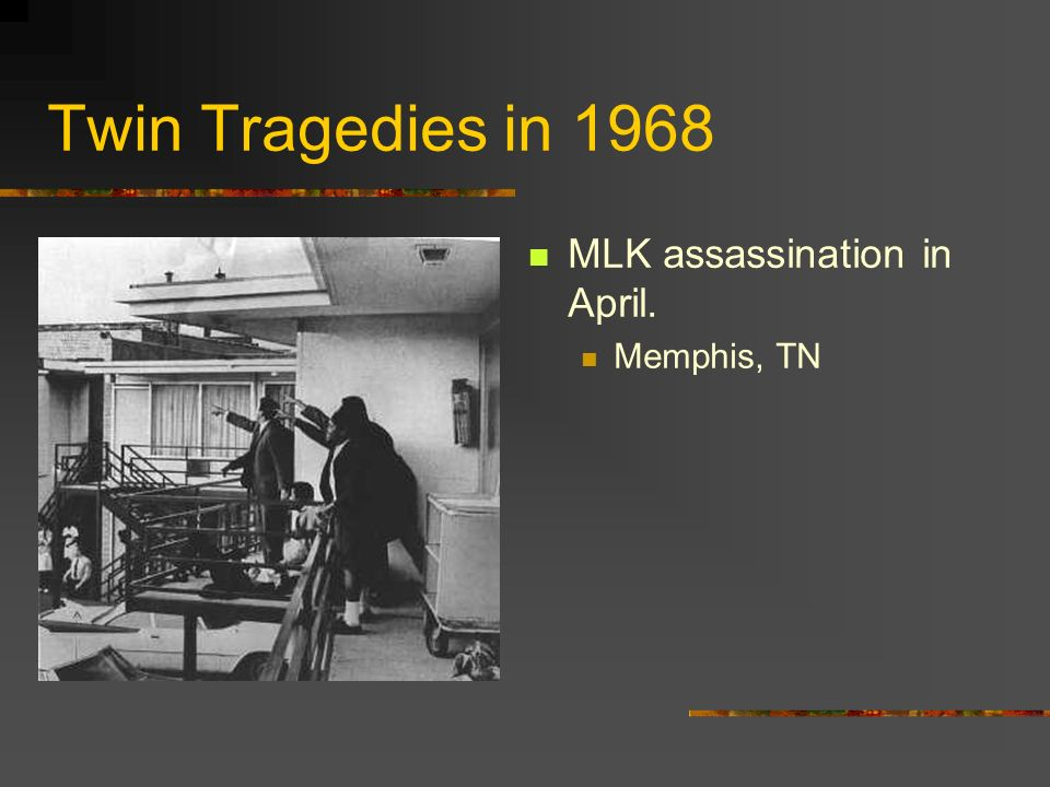 Twin Tragedies in 1968 MLK assassination in April. Memphis, TN