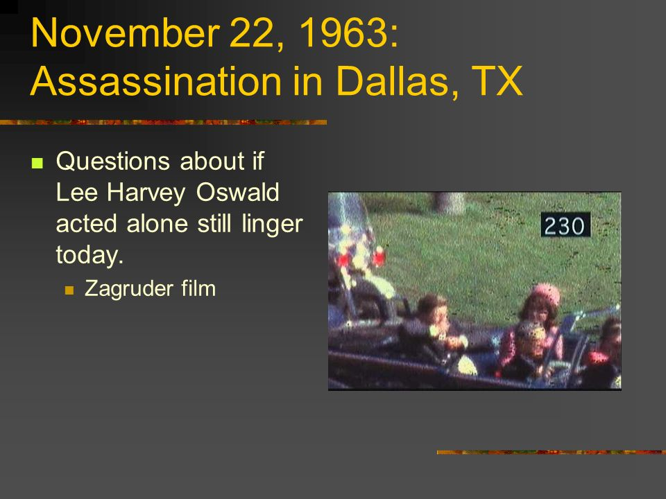 November 22, 1963: Assassination in Dallas, TX