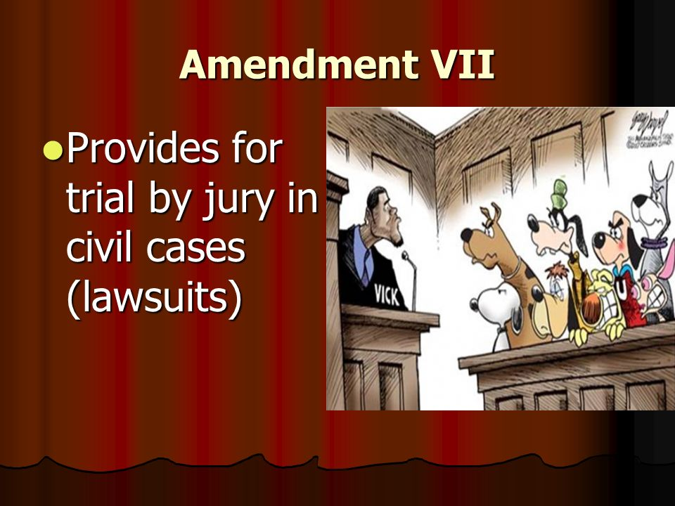Provides for trial by jury in civil cases (lawsuits)