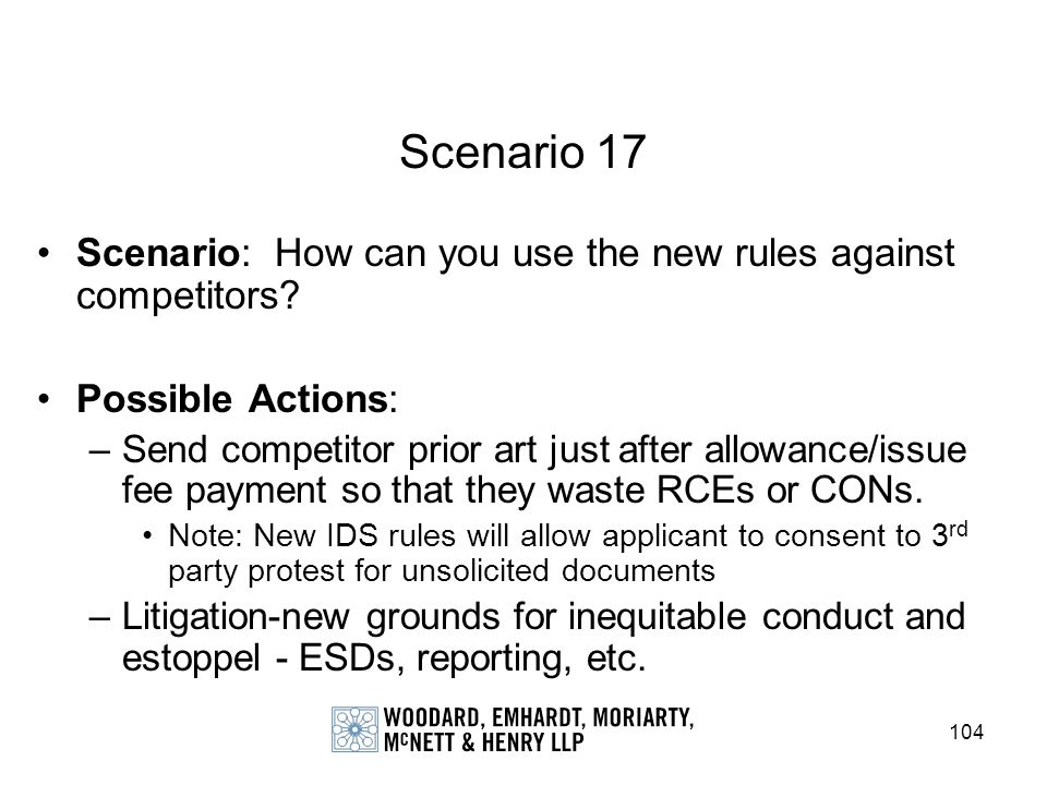 Scenario 17 Scenario: How can you use the new rules against competitors Possible Actions: