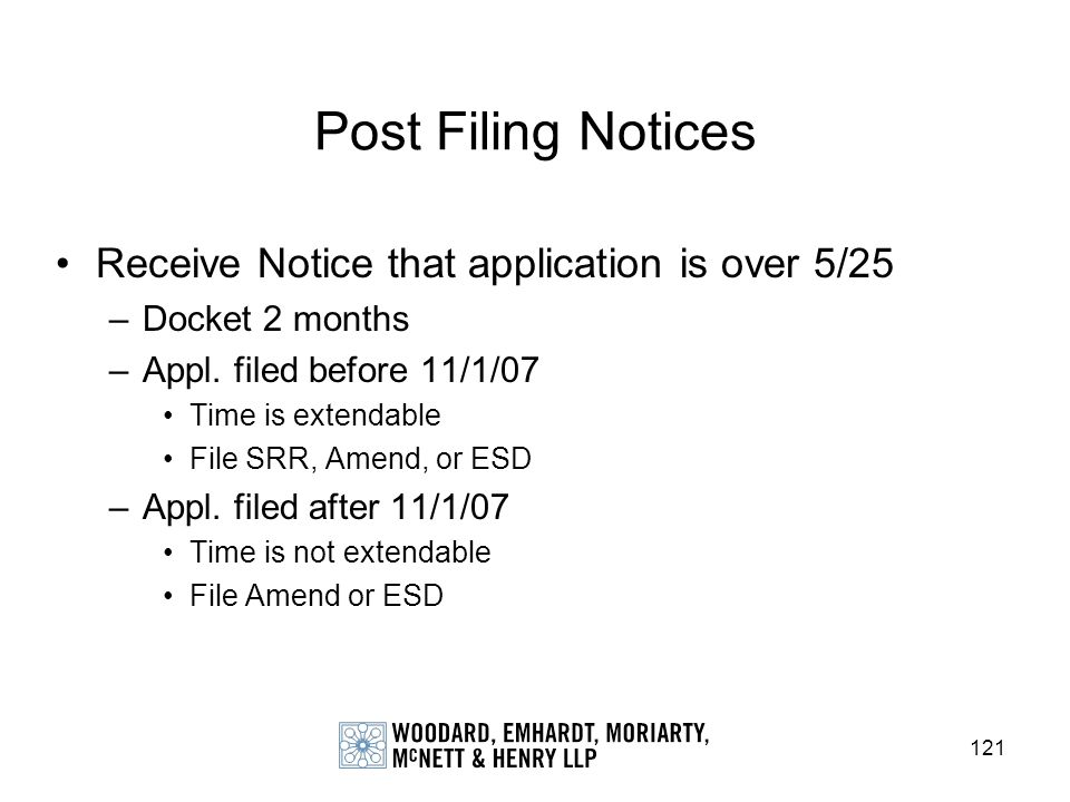 Post Filing Notices Receive Notice that application is over 5/25